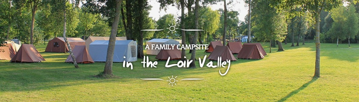 A family campsite in the Loir Valley